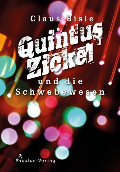 Quintus Zickel und die Schwebewesen eBook