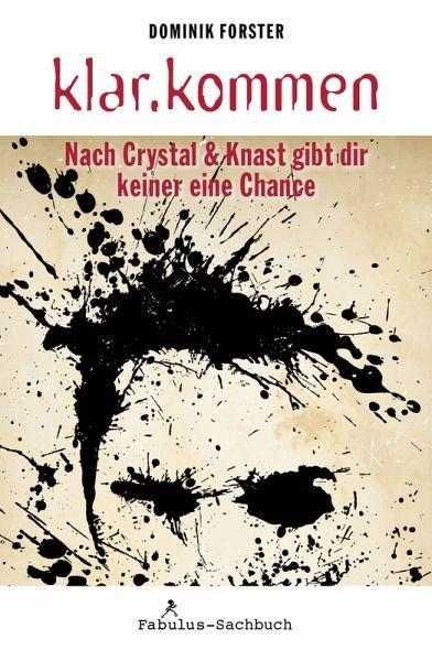 klar.kommen - Nach Crystal & Knast gibt dir keiner eine Chance eBook
